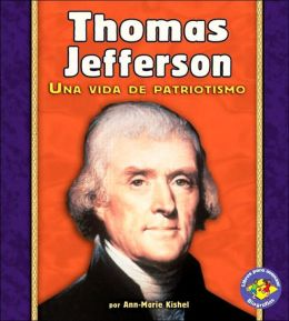 Thomas Jefferson: Una vida de patriotismo (A Life of Patriotism)
