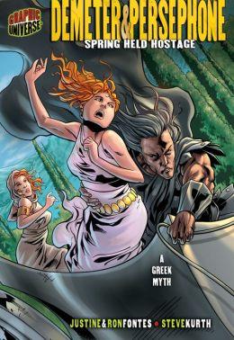 Demeter and Persephone: Spring Held Hostage, a Greek Myth