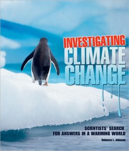 Investigating Climate Change: Scientists' Search for Answers in a Warming World