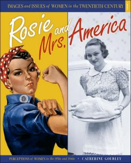 Rosie and Mrs. America: Perceptions of Women in the 1930s And 1940s