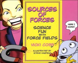 Sources of Forces: Science Fun with Force Fields