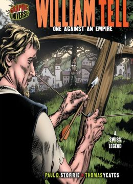 William Tell: One Against an Empire: A Swiss Legend