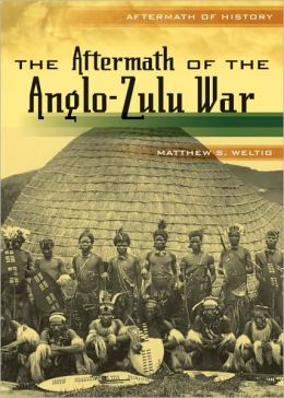 The Aftermath of the Anglo-Zulu War (LIBRARY EDITION)