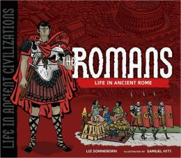 The Romans: Life in Ancient Rome