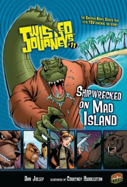 Shipwrecked on Mad Island (Twisted Journeys Series #11)