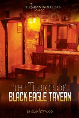 Case 02: The Terror of Black Eagle Tavern (the Paranormalists)
