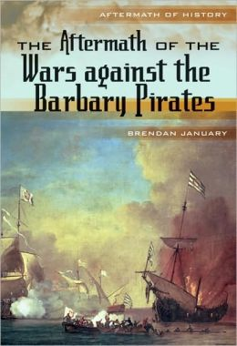 The Aftermath of the Wars Against the Barbary Pirates