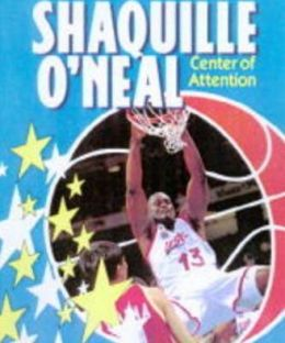 Shaquille O'Neal: Center of Attention