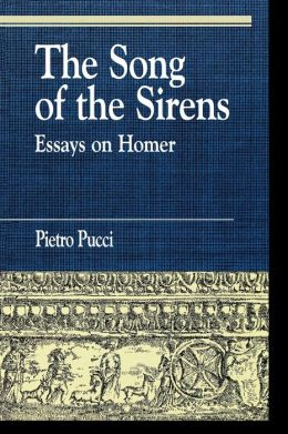 Song Of The Sirens And Other Essays