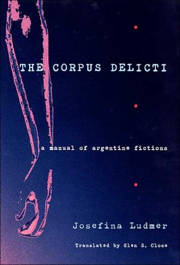 The Corpus Delicti: A Manual of Argentine Fictions