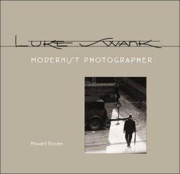 Luke Swank: Modernist Photographer