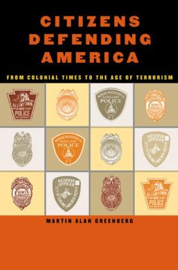Citizens Defending America: From Colonial Times to the Age of Terrorism