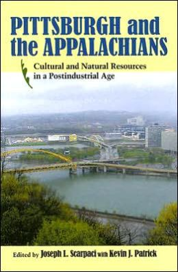 Pittsburgh and the Appalachians: Cultural and Natural Resources in a Postindustrial Age