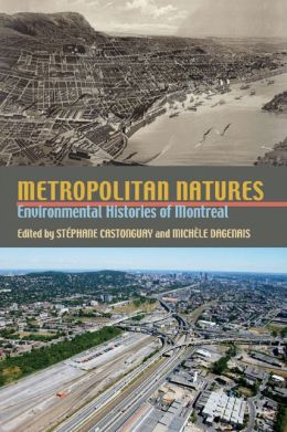 Metropolitan Natures: Environmental Histories of Montreal