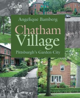 Chatham Village Pittsburgh 39 S Garden City By Angelique Bamberg 9780822944065 Hardcover