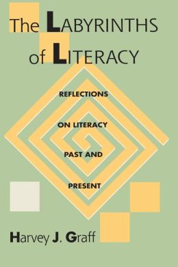 Labyrinths Literacy: Reflections on Literacy Past and Present (Pittsburgh Series in Composition, Literacy, and Culture)