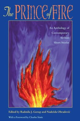 The Prince of Fire: An Anthology of Contemporary Serbian Short Stories (Pitt Series in Russian and East European Studies)