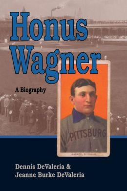 Honus Wagner; A Biography