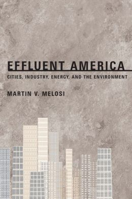 Effluent America: Cities, Industry, Energy, and the Environment