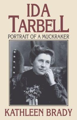 Ida Tarbell: Portrait of a Muckraker
