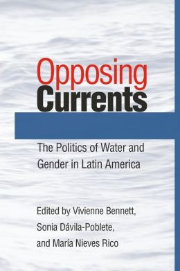 Opposing Currents: The Politics of Water and Gender in Latin America