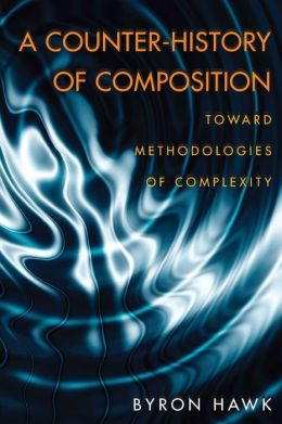 A Counter-History of Composition: Toward Methodologies of Complexity