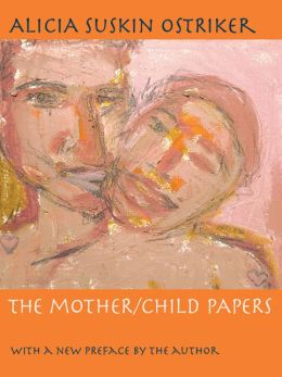 The Mother/Child Papers: With a new preface by the author