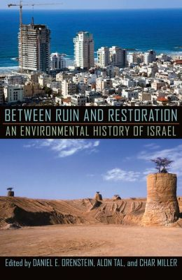 Between Ruin and Restoration: An Environmental History of Israel