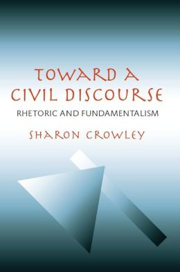 Toward a Civil Discourse: Rhetoric and Fundamentalism