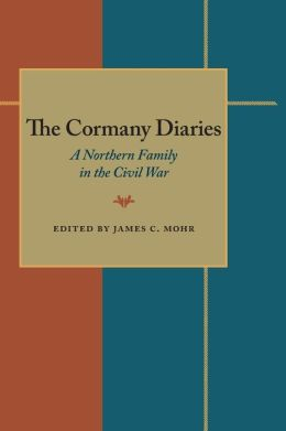 The Cormany Diaries: A Northern Family in the Civil War