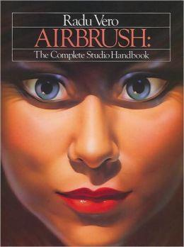 Airbrush: The Complete Studio Handbook