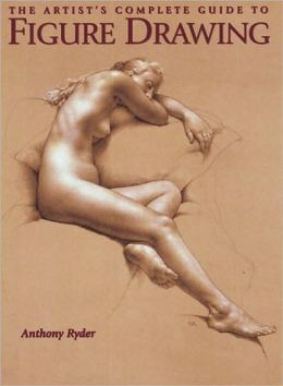 Artist's Complete Guide to Figure Drawing: A Contemporary Perspective on the Classical Tradition
