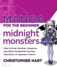Book Cover Image. Title: Manga for the Beginner Midnight Monsters:  How to Draw Zombies, Vampires, and Other Delightfully Devious Characters of Japanese Comics, Author: Christopher Hart