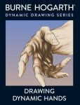 Book Cover Image. Title: Drawing Dynamic Hands, Author: Burne Hogarth
