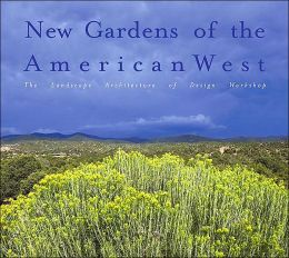 New Gardens of the American West: The Landscape Architecture of Design Workshop