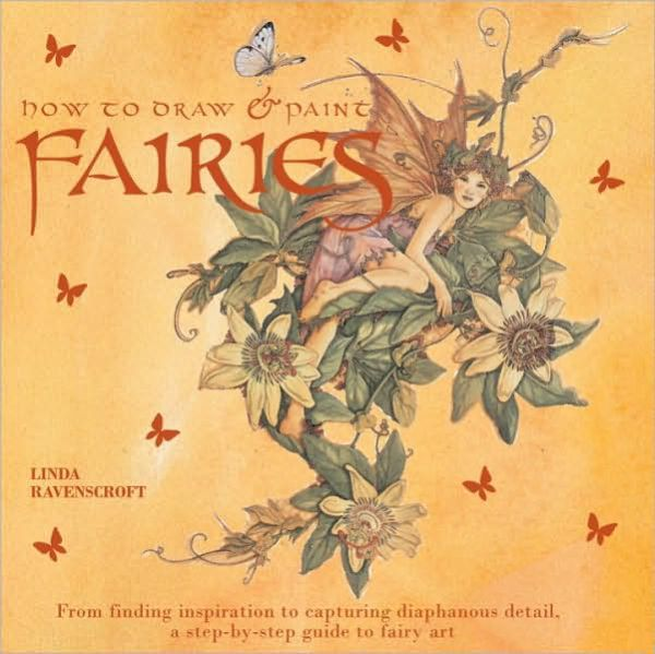 Joomla ebooks download How To Draw And Paint Fairies: From Finding Inspiration To Capturing Diaphanous Detail, A Step-By-Step Guide To Fairy Art in English DJVU PDB MOBI 9780823023837 by Linda Ravenscroft, Hazel Harrison