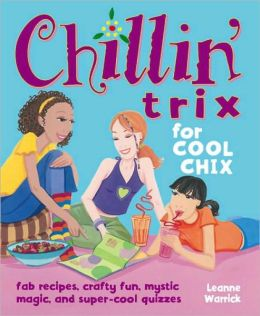 Chillin' Trix for Cool Chix