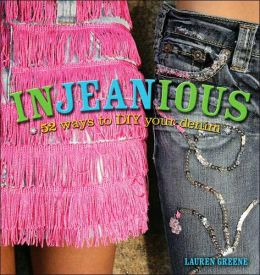 InJEANious: 52 Ways to DIY Your Denim