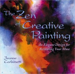 Zen of Creative Painting: An Elegant Design for Revealing Your Muse
