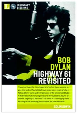 Legendary Sessions: Bob Dylan: Highway 61 Revisited