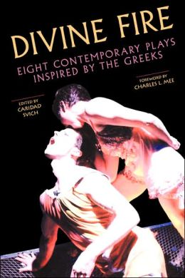 Divine Fire: Eight Contemporary Plays Inspired by the Greeks