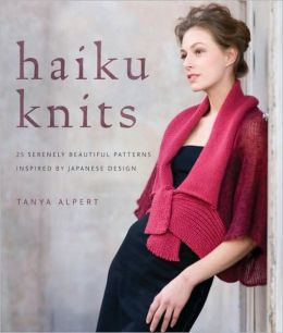 Haiku Knits: 25 Serenely Beautiful Patterns Inspired by Japanese Design
