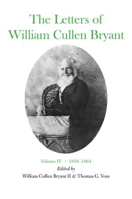 The Letters of William Cullen Bryant: Volume IV, 1858-1864
