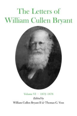 The Letters of William Cullen Bryant: Volume VI, 1872-1878