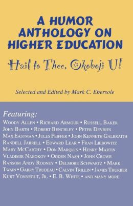 Hail to Thee Okoboji U!: A Humor Anthology on Higher Education