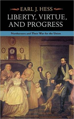 Liberty, Virtue, and Progress: Northerners and Their War for the Union