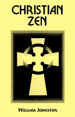 Christian Zen: A Way of Meditation