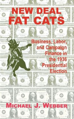 New Deal Fat Cats: Campaign Finances and the Democratic Part in 1936