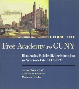 From the Free Academy to Cuny: Illustrating Public Higher Education in NYC, 1847-1997