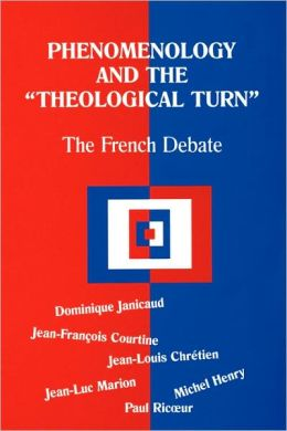Phenomenology And The Theological Turn